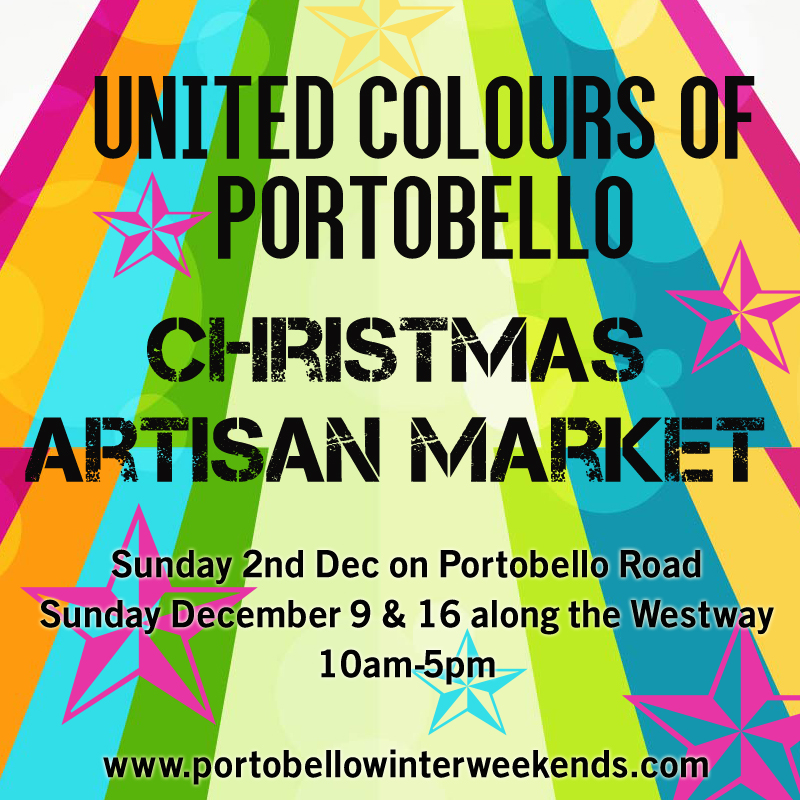 Dec 2, 9, 16 United Colours of Portobello Christmas Market brought to you by Portobello Green Market and I Love Markets.